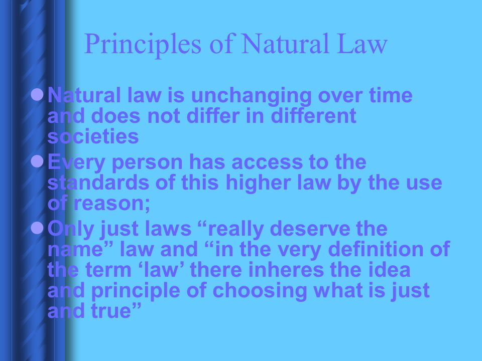 Natural Law Natural law theory provides that just as nature follows various physical laws, so there are moral norms which are observable in the natural order.
