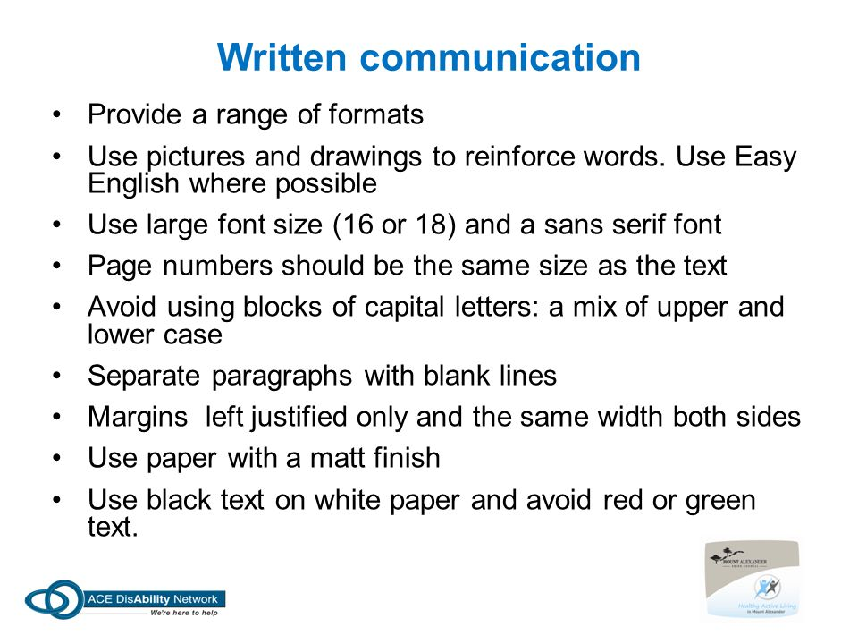Written communication Provide a range of formats Use pictures and drawings to reinforce words.