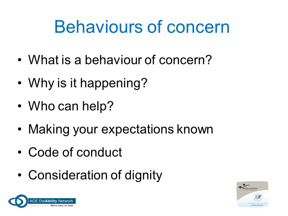 Behaviours of concern What is a behaviour of concern.