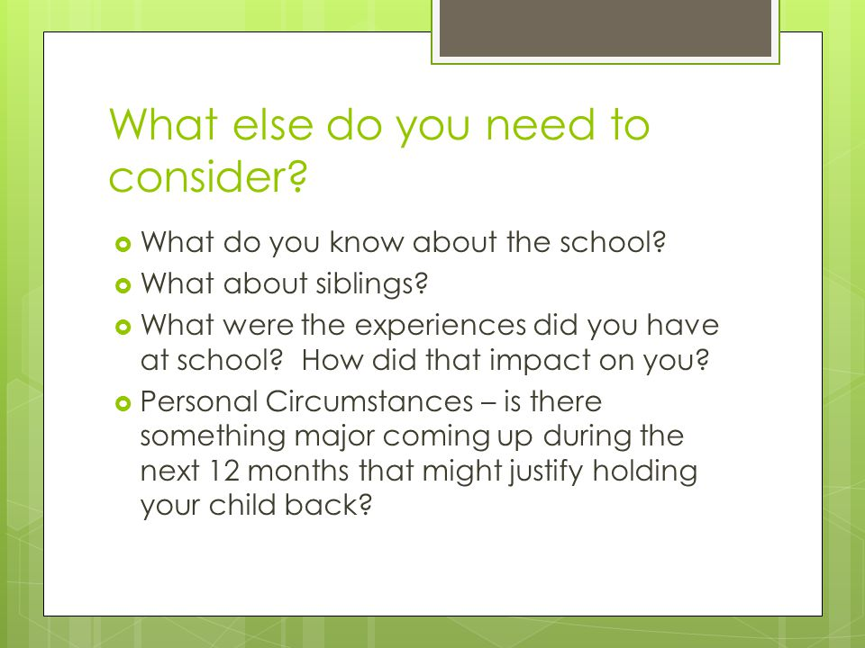 What else do you need to consider.  What do you know about the school.