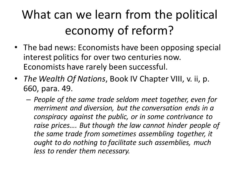 What can we learn from the political economy of reform.