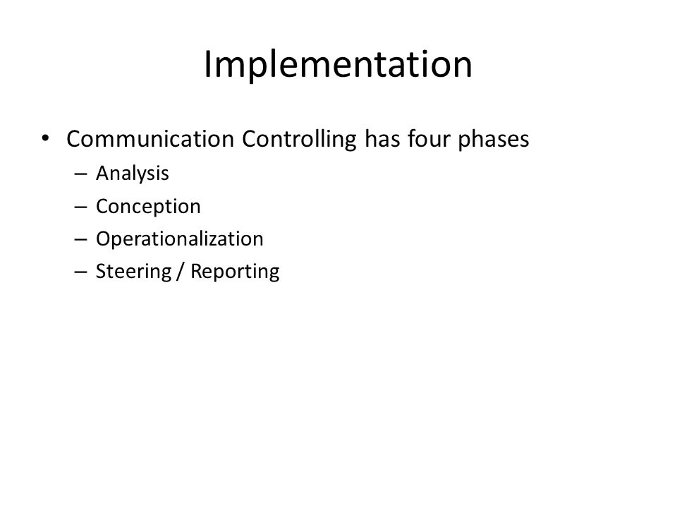 Implementation Communication Controlling has four phases – Analysis – Conception – Operationalization – Steering / Reporting