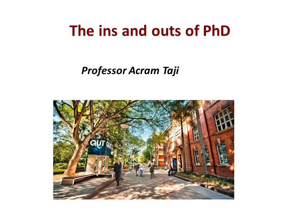 The ins and outs of PhD Professor Acram Taji
