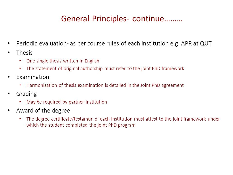 General Principles- continue……… Periodic evaluation- as per course rules of each institution e.g.