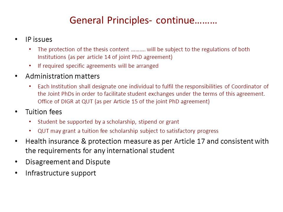 General Principles- continue……… IP issues The protection of the thesis content ……….