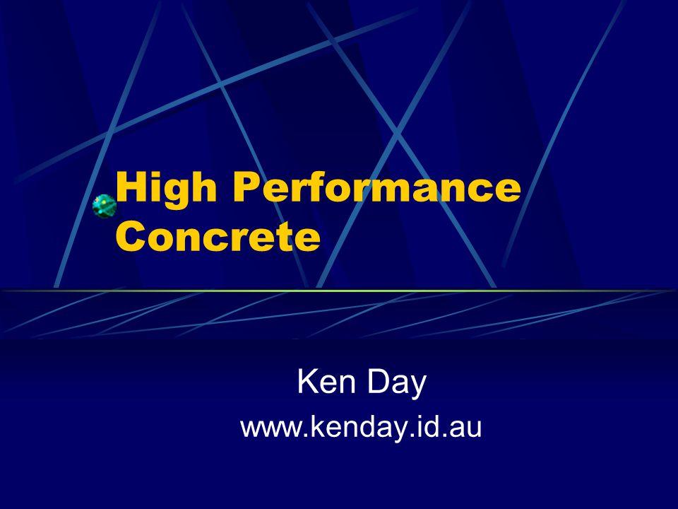 High Performance Concrete Ken Day www.kenday.id.au