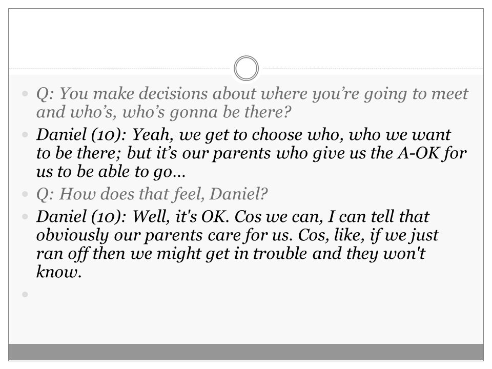 Q: You make decisions about where you're going to meet and who's, who's gonna be there.