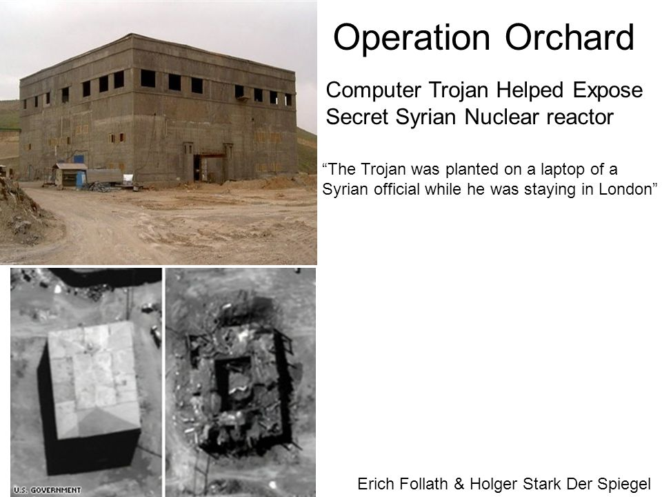 "Computer Trojan Helped Expose Secret Syrian Nuclear reactor ""The Trojan was planted on a laptop of a Syrian official while he was staying in London"" O"