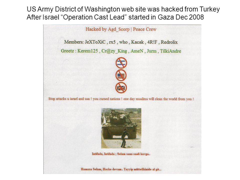 "US Army District of Washington web site was hacked from Turkey After Israel ""Operation Cast Lead"" started in Gaza Dec 2008"
