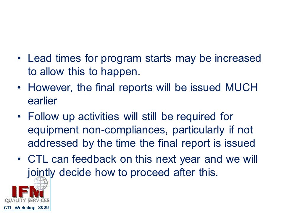 Lead times for program starts may be increased to allow this to happen.