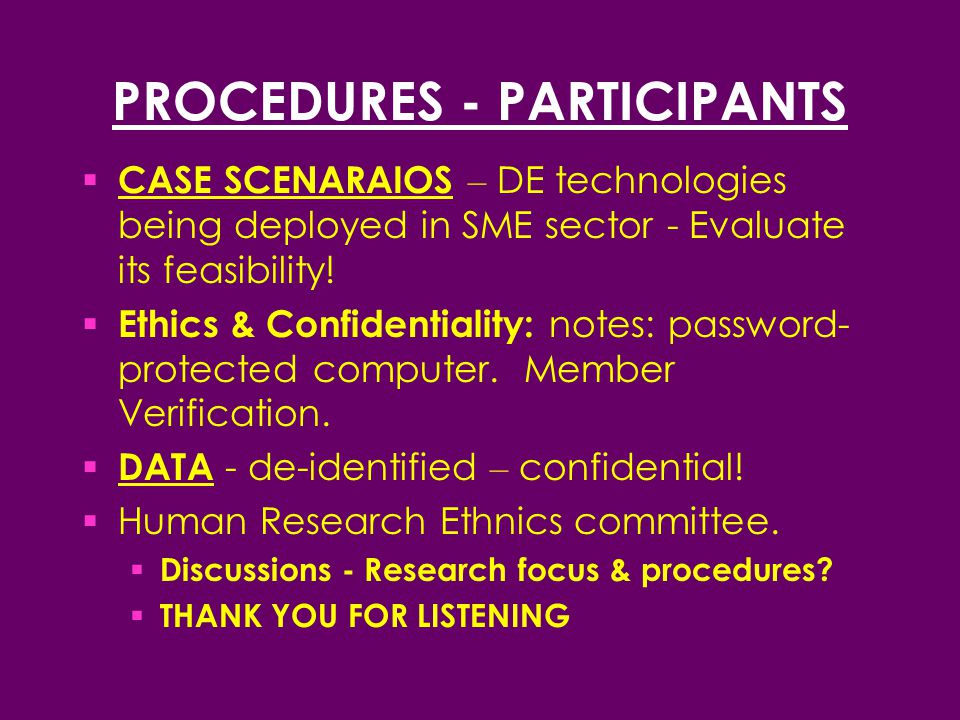 PROCEDURES - PARTICIPANTS  CASE SCENARAIOS – DE technologies being deployed in SME sector - Evaluate its feasibility.