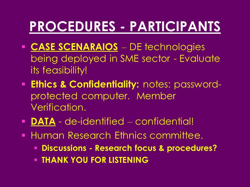 PROCEDURES - PARTICIPANTS  CASE SCENARAIOS – DE technologies being deployed in SME sector - Evaluate its feasibility.