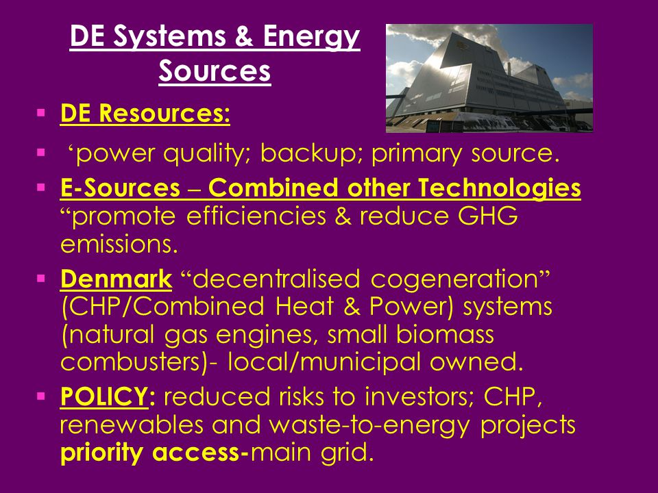DE Systems & Energy Sources  DE Resources:  ' power quality; backup; primary source.