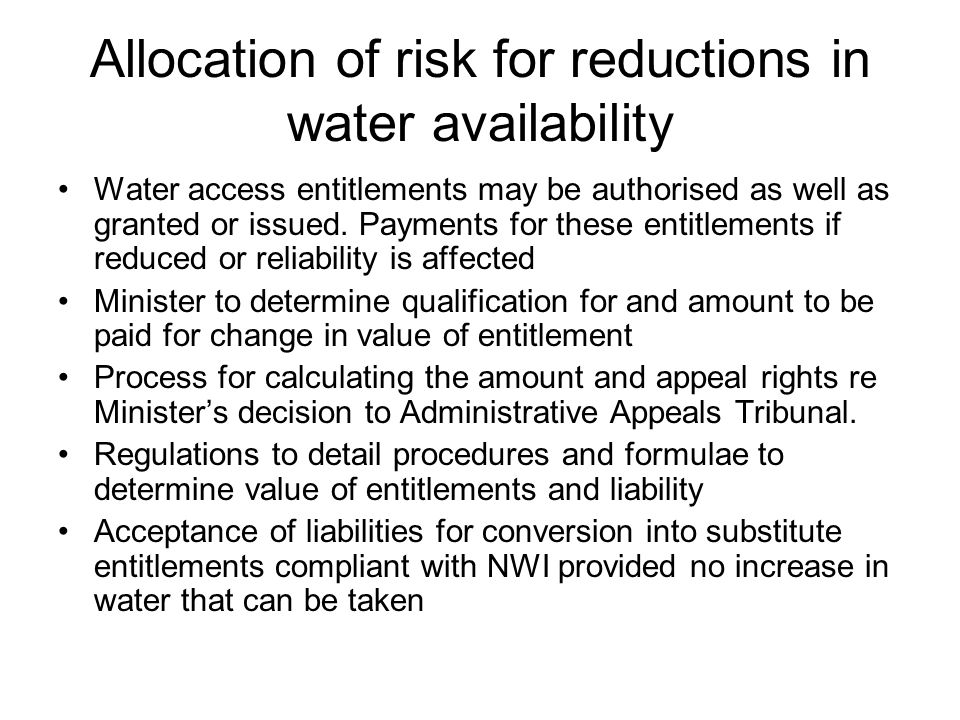 Allocation of risk for reductions in water availability Water access entitlements may be authorised as well as granted or issued.
