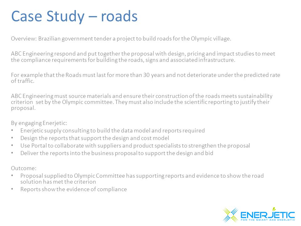 Case Study – roads Overview: Brazilian government tender a project to build roads for the Olympic village.
