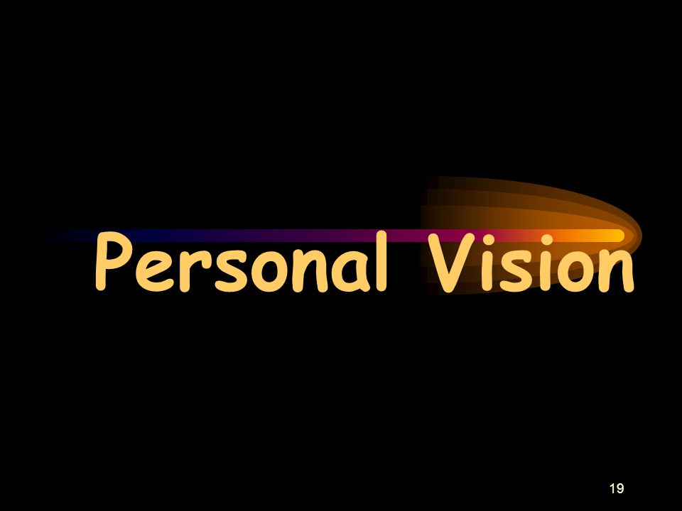 19 Personal Vision