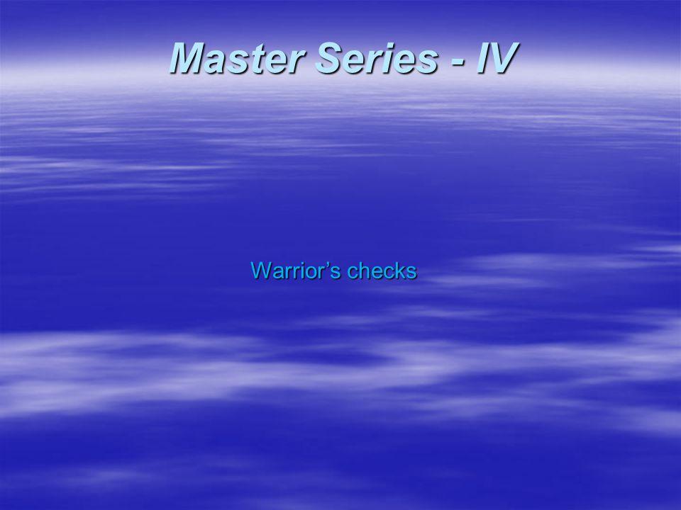 Warrior's checks Master Series - IV