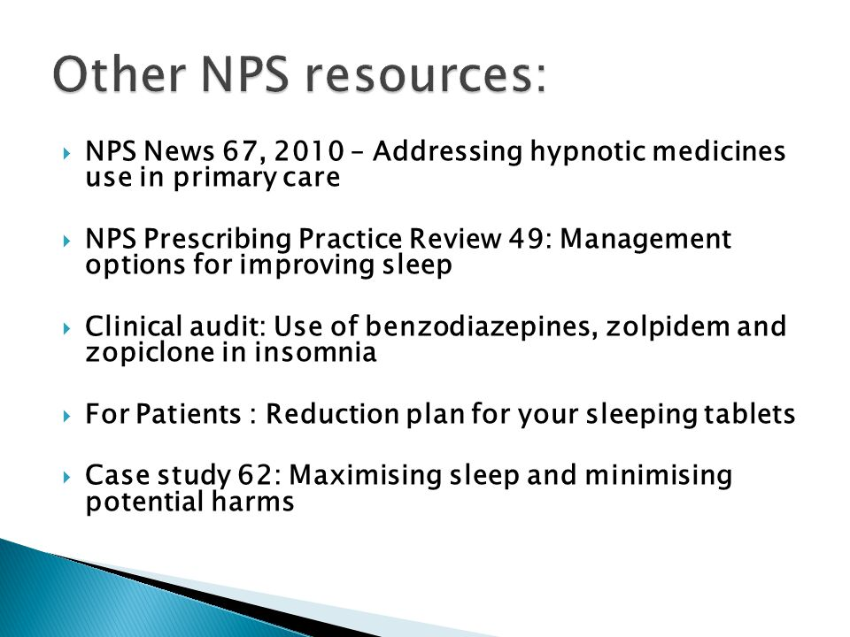  NPS News 67, 2010 – Addressing hypnotic medicines use in primary care  NPS Prescribing Practice Review 49: Management options for improving sleep 