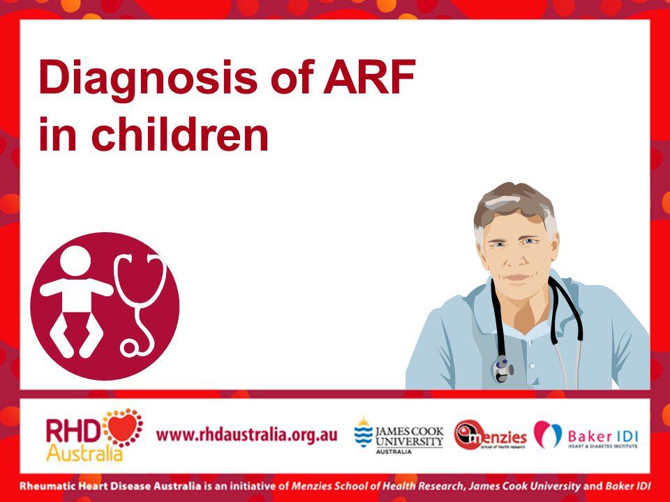 Diagnosis of ARF in children
