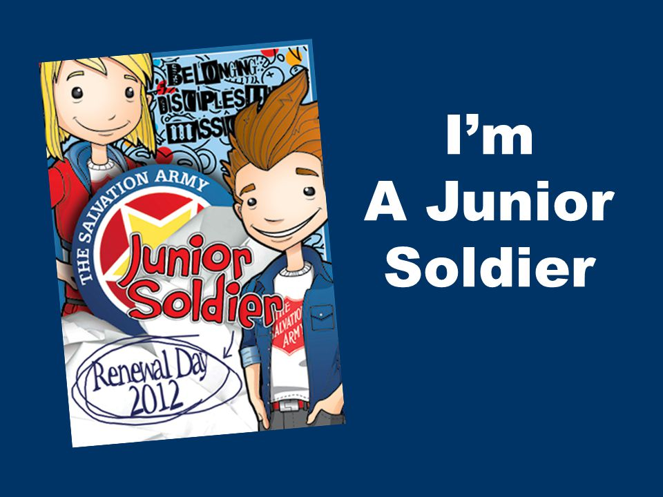 I'm A Junior Soldier