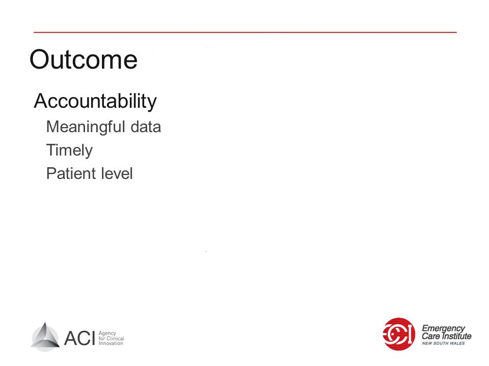 Outcome Accountability Meaningful data Timely Patient level