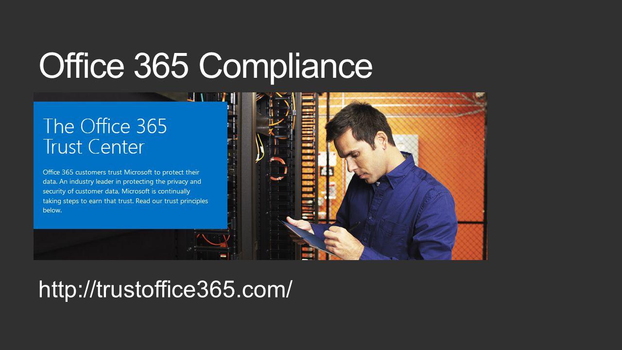 Office 365 Compliance http://trustoffice365.com/