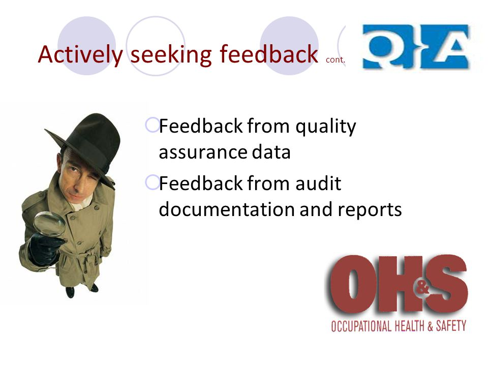  Feedback from quality assurance data  Feedback from audit documentation and reports Actively seeking feedback cont.