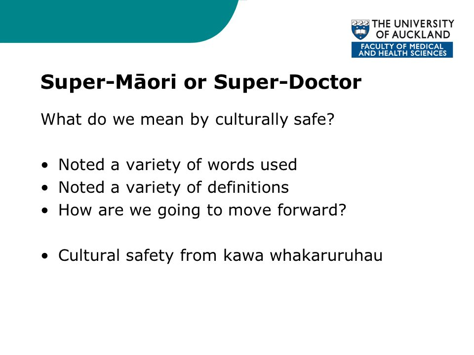 Super-Māori or Super-Doctor What do we mean by culturally safe.