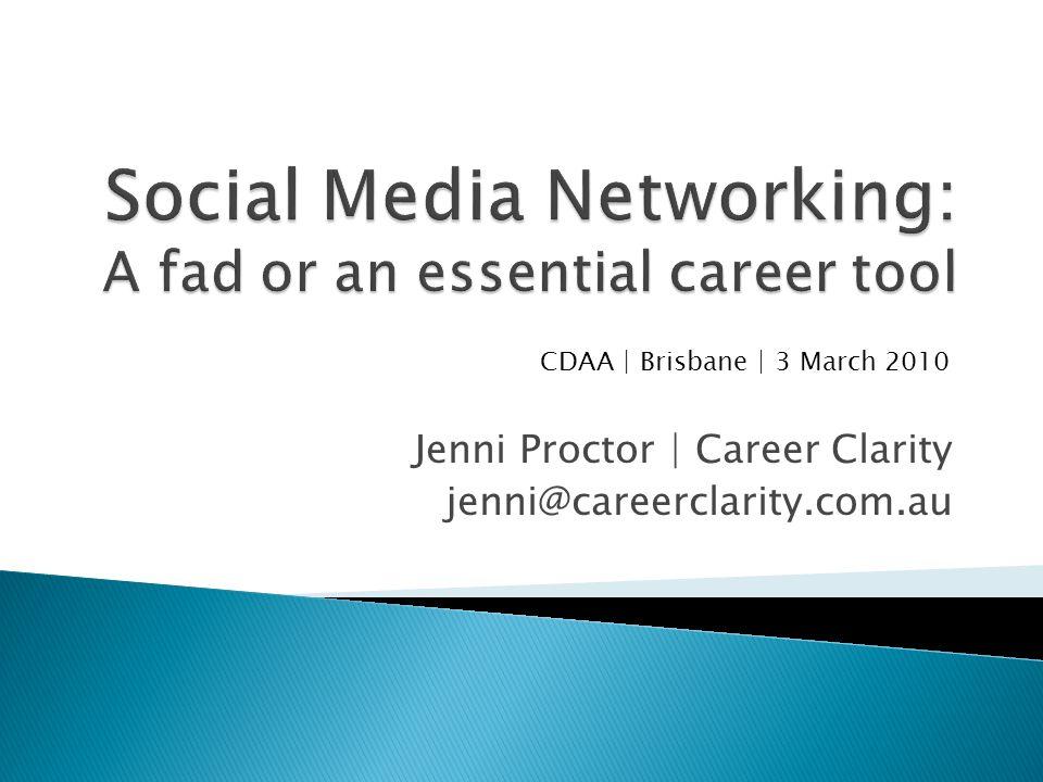 Jenni Proctor | Career Clarity jenni@careerclarity.com.au CDAA | Brisbane | 3 March 2010