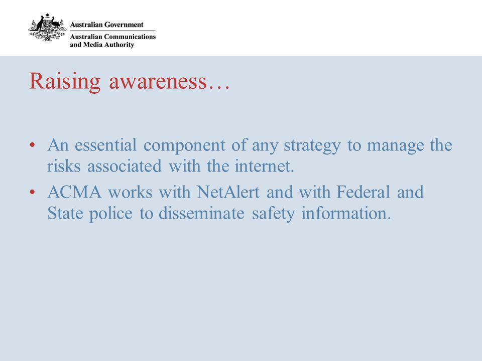 Raising awareness… An essential component of any strategy to manage the risks associated with the internet.