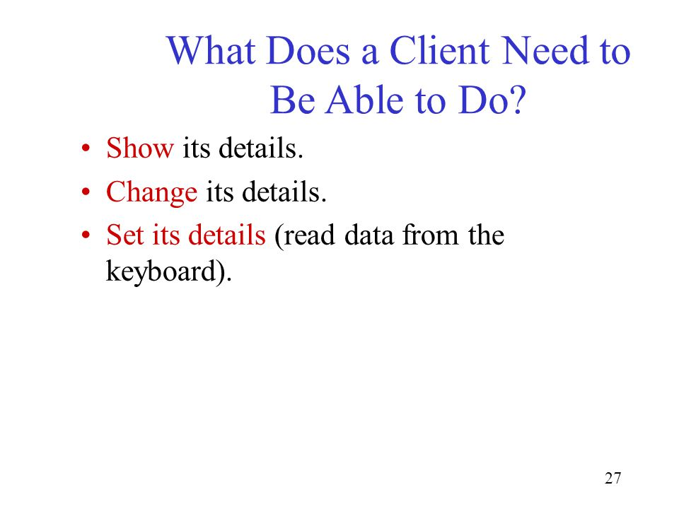 27 What Does a Client Need to Be Able to Do. Show its details.