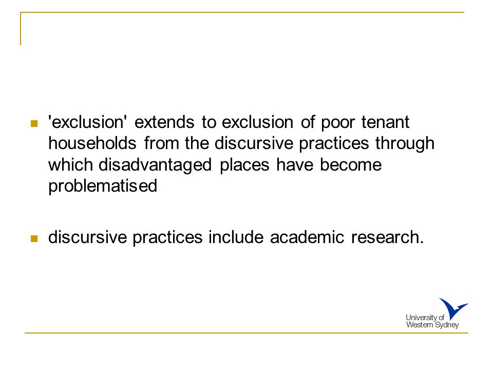 'exclusion' extends to exclusion of poor tenant households from the discursive practices through which disadvantaged places have become problematised