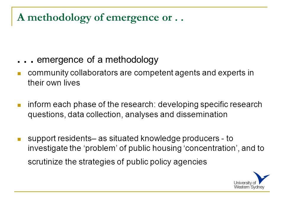 A methodology of emergence or..... emergence of a methodology community collaborators are competent agents and experts in their own lives inform each