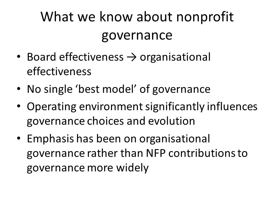 Different perspectives on governance Functional – focus on instrumental functions of board, management and other stakeholders Interpretive – focus on board as 'sense makers' of organisation Political – focus on relations of power within boards and between boards and other stakeholders