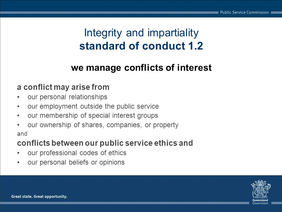 a conflict may arise from our personal relationships our employment outside the public service our membership of special interest groups our ownership