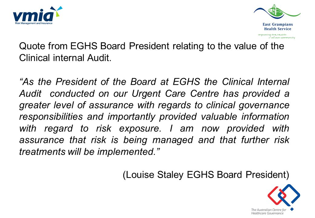 """Quote from EGHS Board President relating to the value of the Clinical internal Audit. """"As the President of the Board at EGHS the Clinical Internal Aud"""