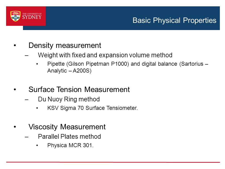 Basic Physical Properties Density measurement –Weight with fixed and expansion volume method Pipette (Gilson Pipetman P1000) and digital balance (Sart