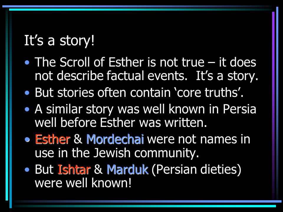 It's a story. The Scroll of Esther is not true – it does not describe factual events.