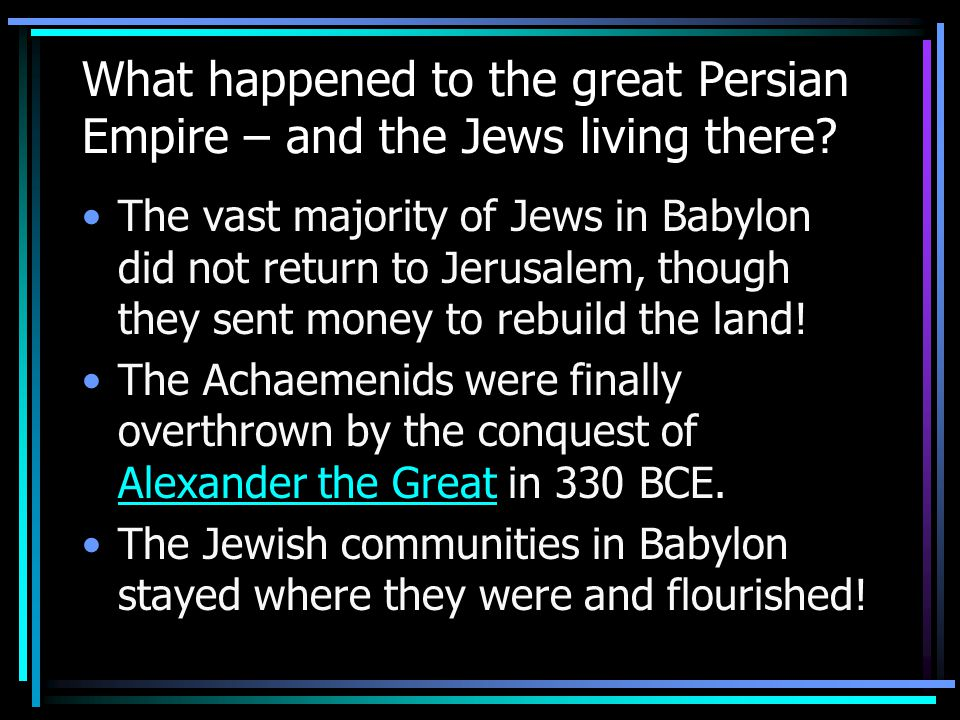 What happened to the great Persian Empire – and the Jews living there.