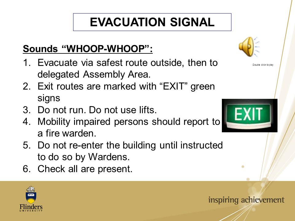 EVACUATION SIGNAL Sounds WHOOP-WHOOP : 1.Evacuate via safest route outside, then to delegated Assembly Area.