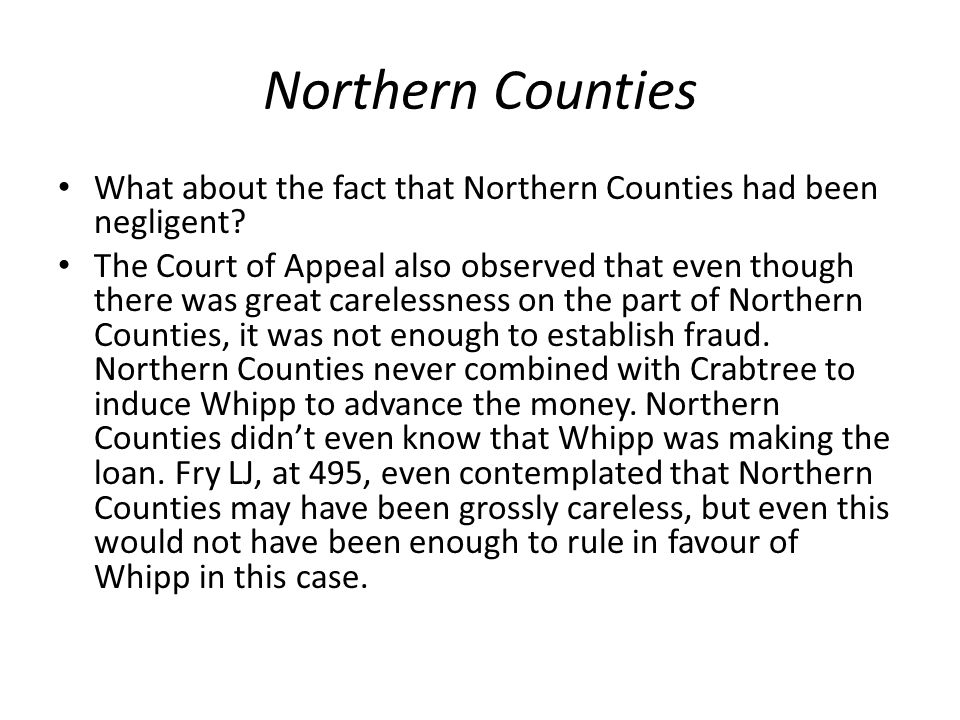 Northern Counties What about the fact that Northern Counties had been negligent? The Court of Appeal also observed that even though there was great ca