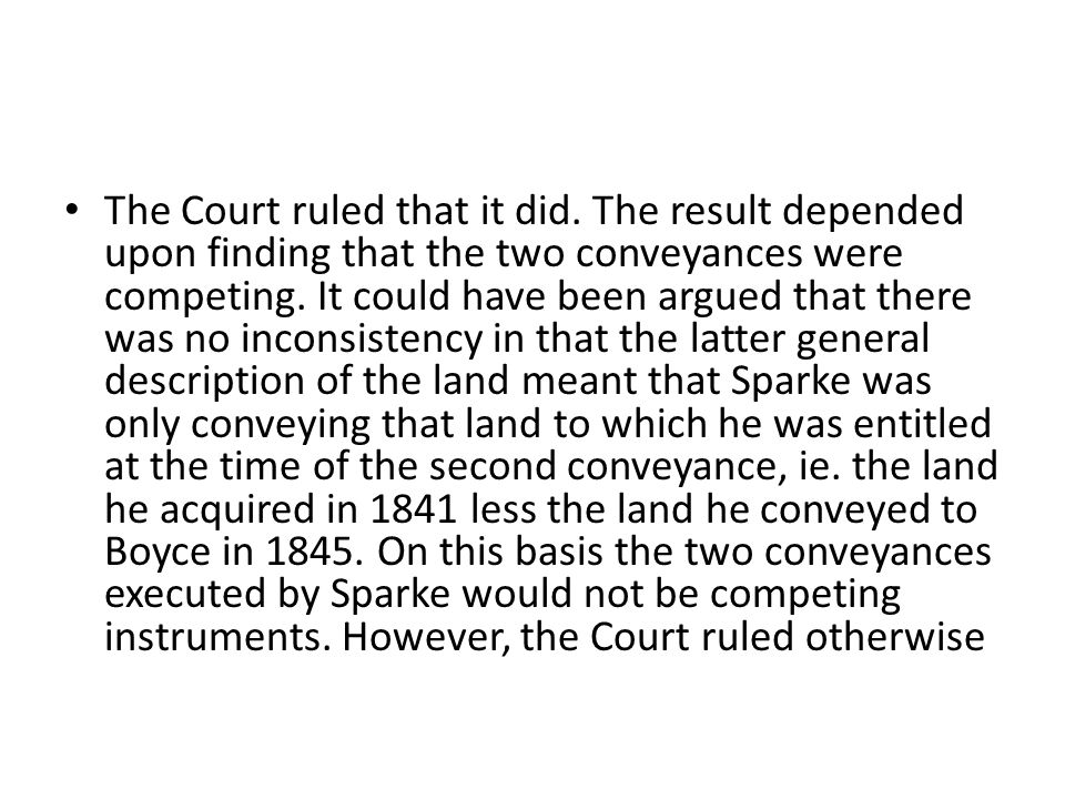 The Court ruled that it did. The result depended upon finding that the two conveyances were competing. It could have been argued that there was no inc