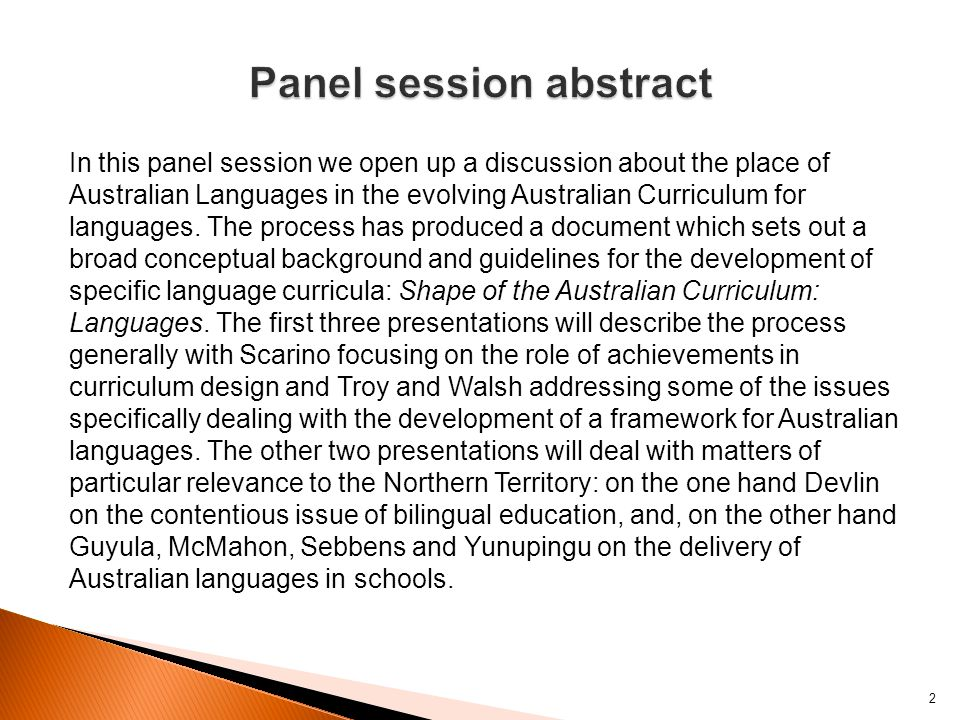 In this panel session we open up a discussion about the place of Australian Languages in the evolving Australian Curriculum for languages. The process