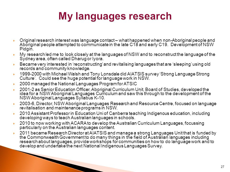  Original research interest was language contact – what happened when non-Aboriginal people and Aboriginal people attempted to communicate in the lat