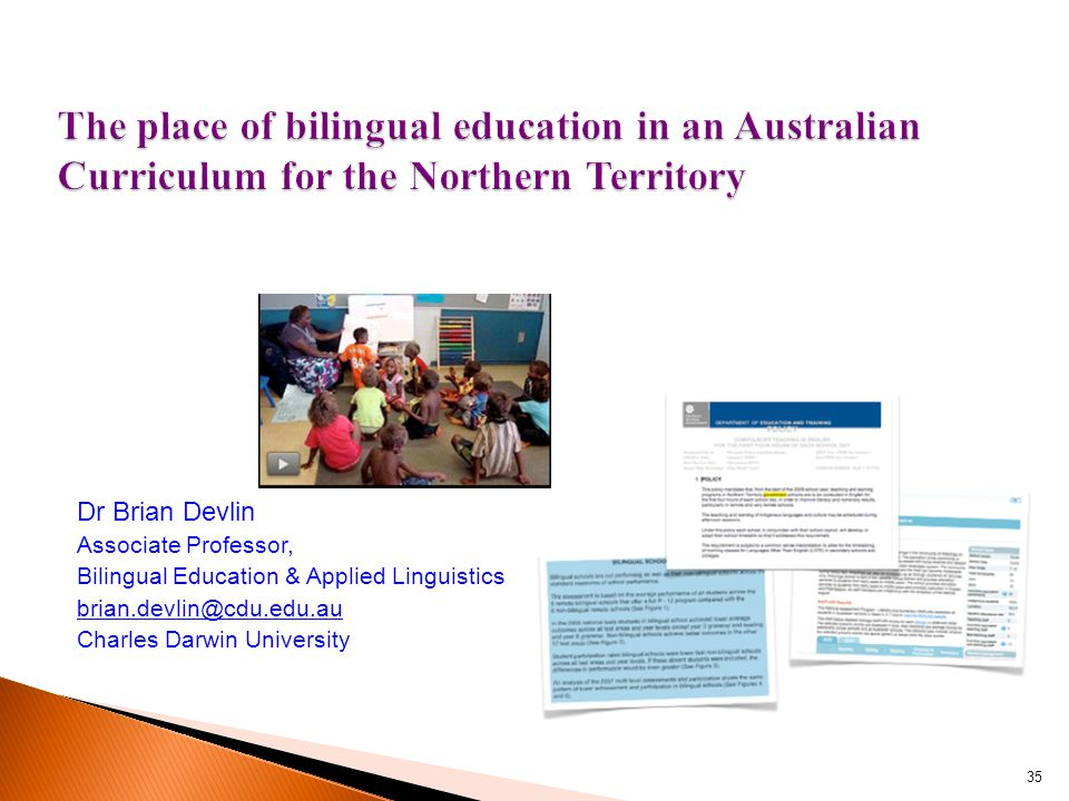 35 Dr Brian Devlin Associate Professor, Bilingual Education & Applied Linguistics brian.devlin@cdu.edu.au Charles Darwin University