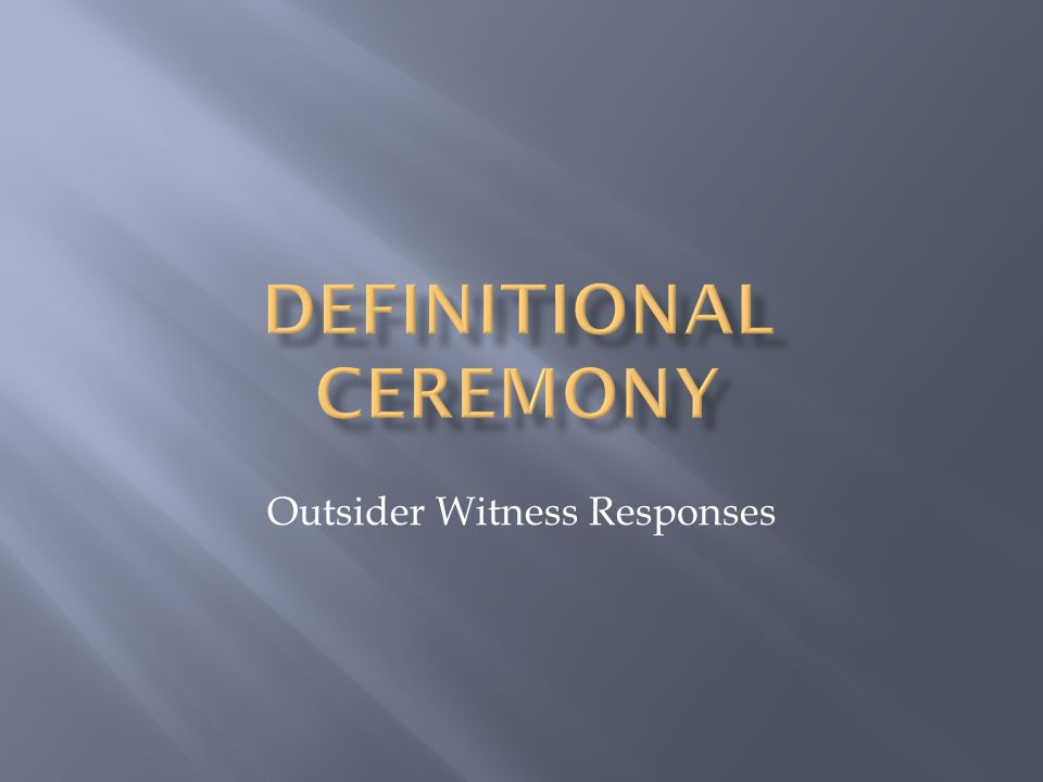 Outsider Witness Responses