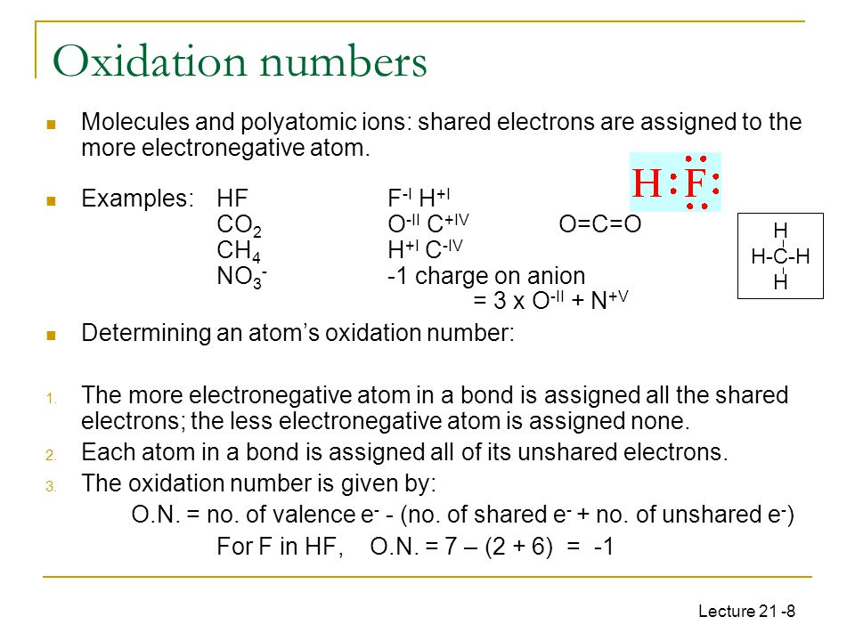 Lecture 21 -8 Molecules and polyatomic ions: shared electrons are assigned to the more electronegative atom.