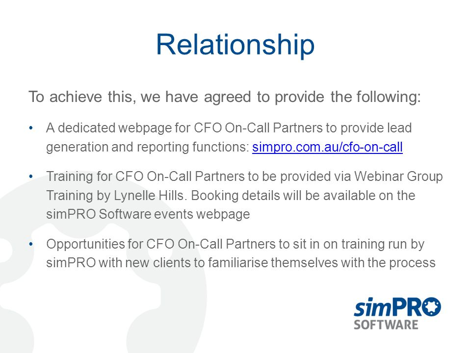 Relationship To achieve this, we have agreed to provide the following: A dedicated webpage for CFO On-Call Partners to provide lead generation and rep