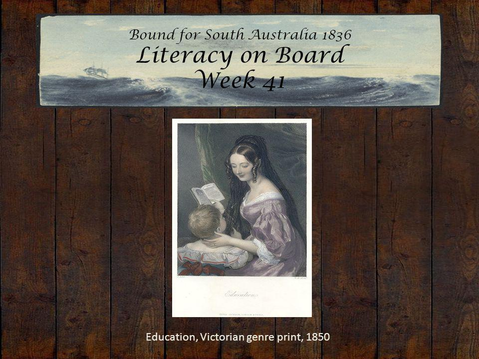 Bound for South Australia 1836 Literacy on Board Week 41 Education, Victorian genre print, 1850