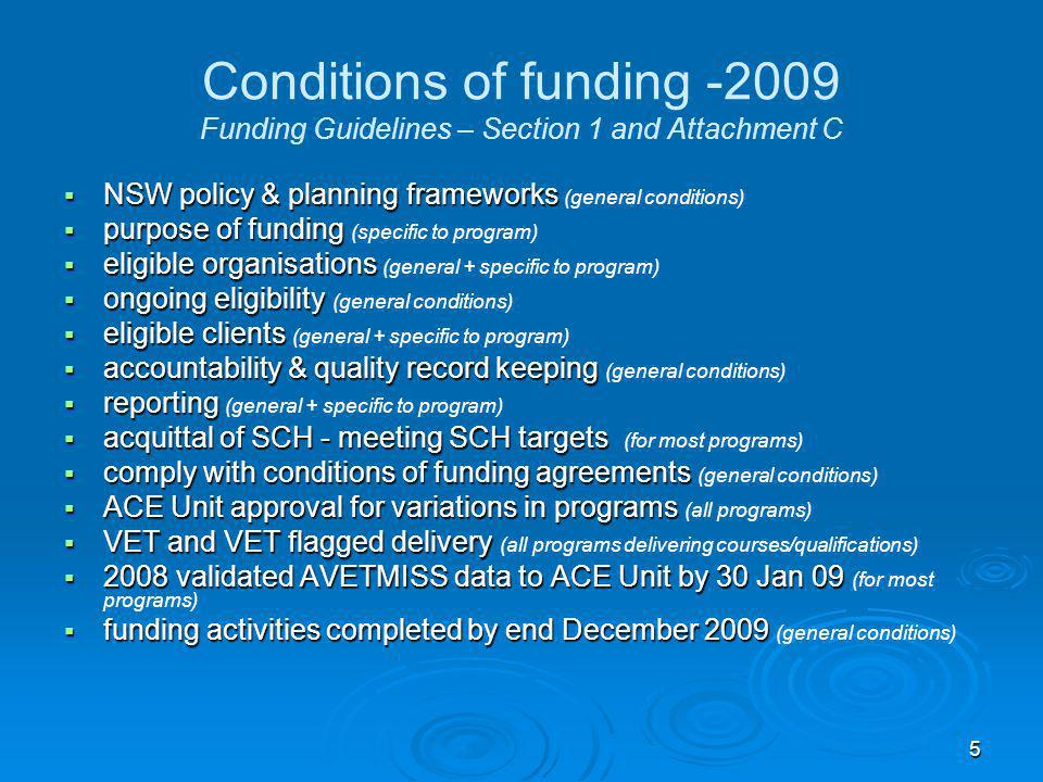 5 Conditions of funding -2009 Funding Guidelines – Section 1 and Attachment C  NSW policy & planning frameworks  NSW policy & planning frameworks (g